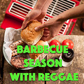 Barbecue Season With Reggae by Various Artists