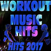 Workout Music Hits 2017 von Various Artists