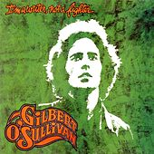 I'm a Writer, Not a Fighter (Deluxe Edition) by Gilbert O'Sullivan