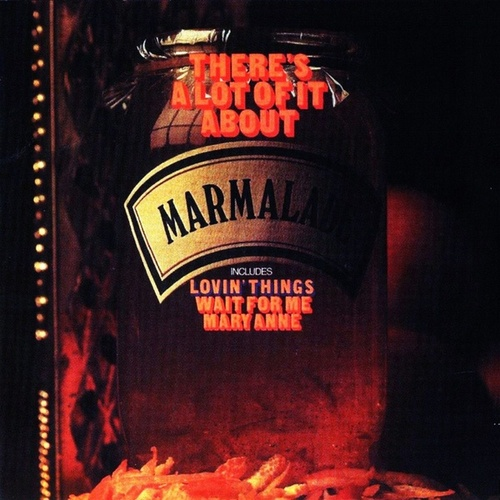 There's a Lot of It About (Original Recordings) by Marmalade