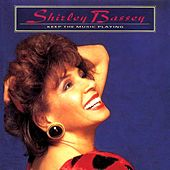 Keep the Music Playing by Shirley Bassey