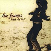 Dance the Devil... (Deluxe Edition) by The Frames
