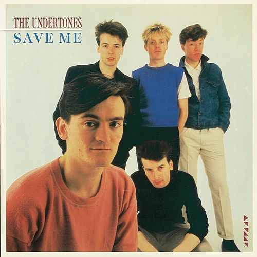 Save Me by The Undertones