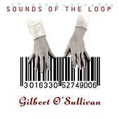Sounds of the Loop (Deluxe Edition) by Gilbert O'Sullivan