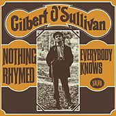 Nothing Rhymed / Everybody Knows by Gilbert O'Sullivan