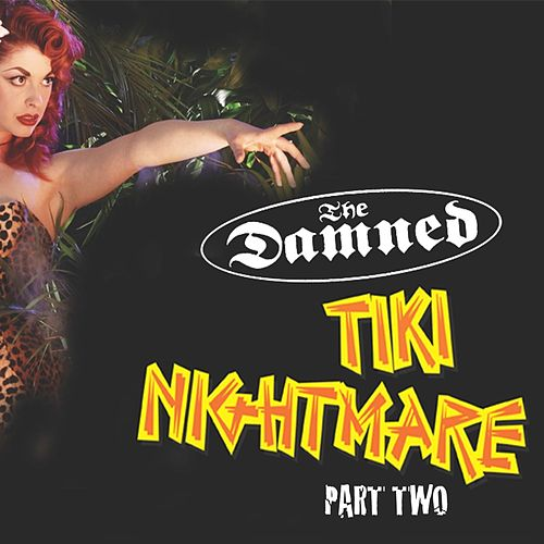 Tiki Nightmare - Live In London Pt. Two by The Damned