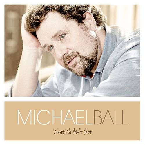 What We Ain't Got de Michael Ball