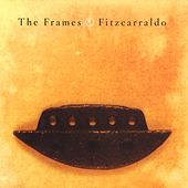 Fitzcarraldo (Deluxe Edition) by The Frames