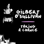 Taking a Chance (Jon Kelly Remix) by Gilbert O'Sullivan