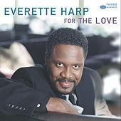 For The Love by Everette Harp