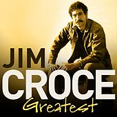 Greatest by Jim Croce