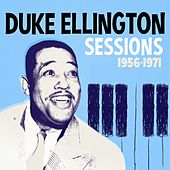 Sessions 1956 -1971 von Duke Ellington