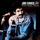 Live - The Final Tour by Jim Croce
