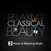 Relaxing Classical Beauty by Various Artists