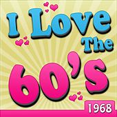 I Love The 60's - 1968 von Various Artists