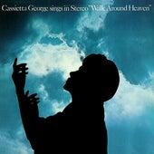 Walk Around Heaven by Cassietta George