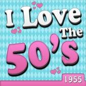 I Love The 50's - 1955 de Various Artists