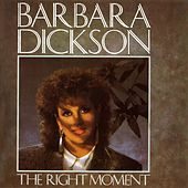 The Right Moment (1992 Version Art Track) by Barbara Dickson