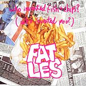 Who Invented Fish & Chips? (Who Invented Poo?) by Fat Les