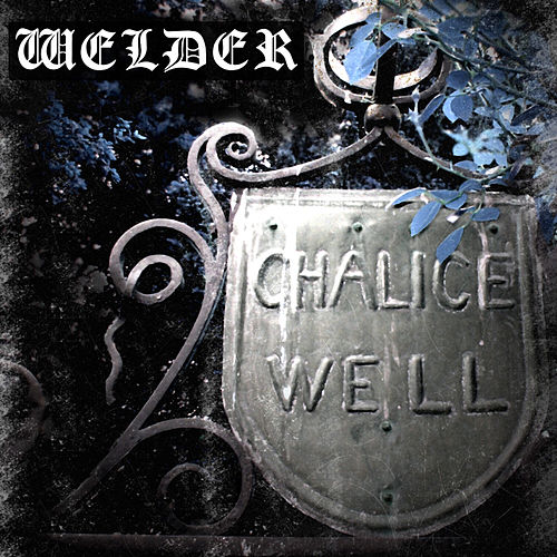 Chalice Well by Welder