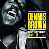 Money in My Pocket: The Best of Dennis Brown by Dennis Brown