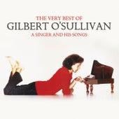 The Very Best of Gilbert O'Sullivan - A Singer and His Songs de Gilbert O'Sullivan
