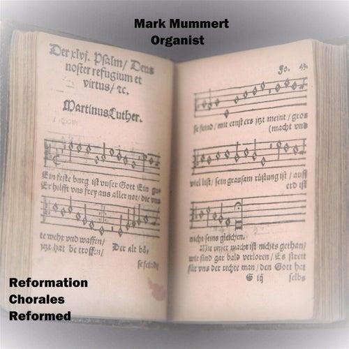 Reformation Chorales Reformed by Mark Mummert