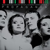 Noise and Girls Come out to Play / A Compact Introduction to Propaganda de Propaganda