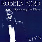 Discovering the Blues (Live) von Robben Ford