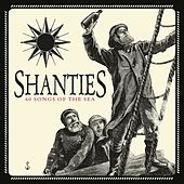 Shanties: 60 Songs of the Sea by Various Artists