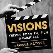 Visions: Themes from TV, Film & Musicals de Various Artists