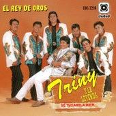 El Rey de Oros by Triny Y La Leyenda