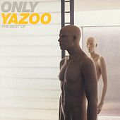 Only Yazoo - The Best of Yazoo by Yaz