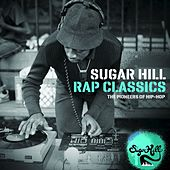 Sugar Hill Rap Classics - The Pioneers of Hip-Hop de Various Artists