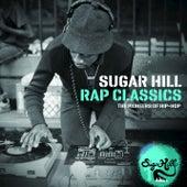 Sugar Hill Rap Classics - The Pioneers of Hip-Hop de Various Artists