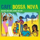 Café Bossa Nova: Beaches and Bars, Samba and Sun de Various Artists