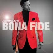 Bona Fide by Julian Vaughn
