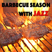 Barbecue Season With Jazz by Various Artists