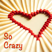 So Crazy de Various Artists