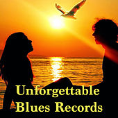 Unforgettable Blues Records by Various Artists
