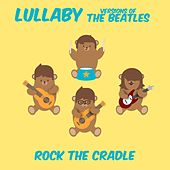 Lullaby Versions of The Beatles by Rock the Cradle