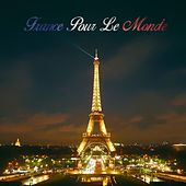 France Pour Le Monde by Various Artists