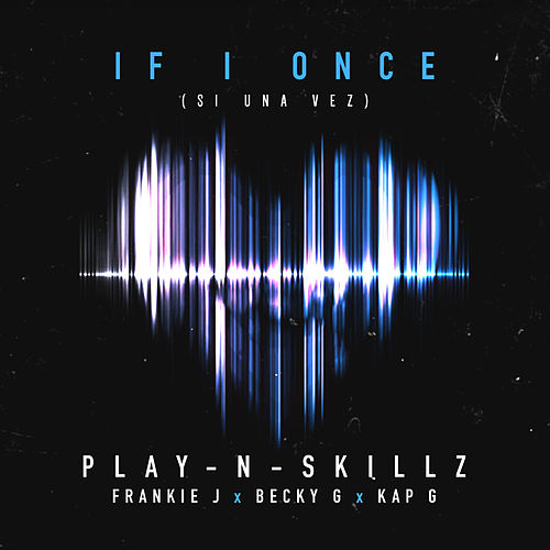 Si Una Vez ((If I Once)[English Version]) by Play-N-Skillz