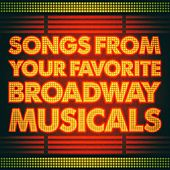 Songs From Your Favorite Broadway Musicals by Various Artists