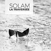 La traversée de Solam