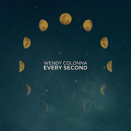Every Second by Wendy Colonna