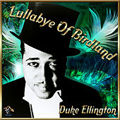 Lullabye Of Birdland by Duke Ellington