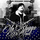 In Sluggs We Trust by Mr. Clever