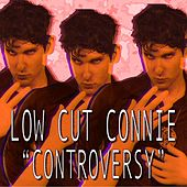 Controversy - Single von Low Cut Connie