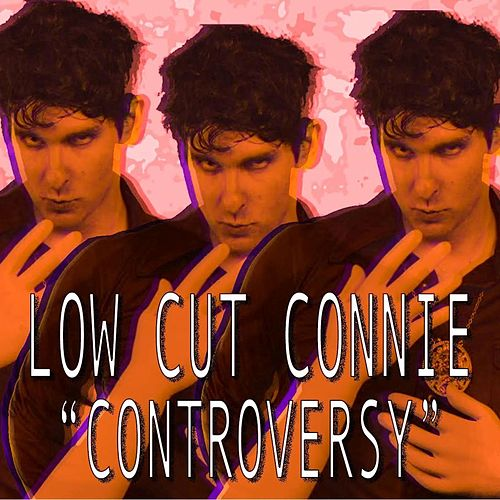 Controversy - Single von Low Cut Connie